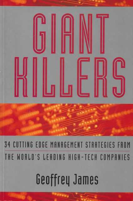 Image for Giant Killers: 34 Cutting Edge Management Strategies from the World's Leading High-Tech Companies