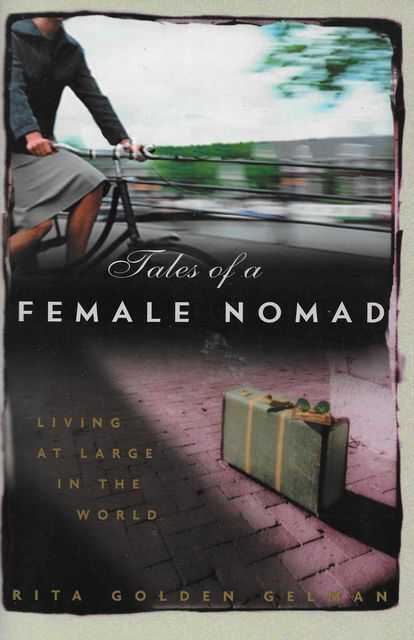 Image for Tales of a Female Nomad: Living at Large in the World