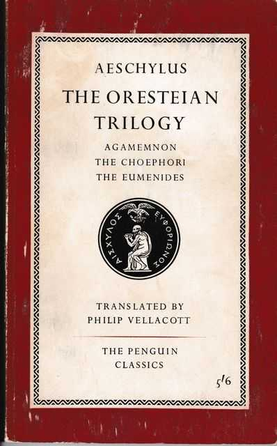 Image for The Oresteian Trilogy: Agamemnon; The Choephori; The Eumenides