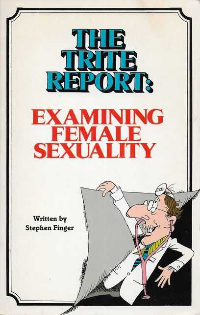 Image for The Trite Report: Examining Female Sexuality