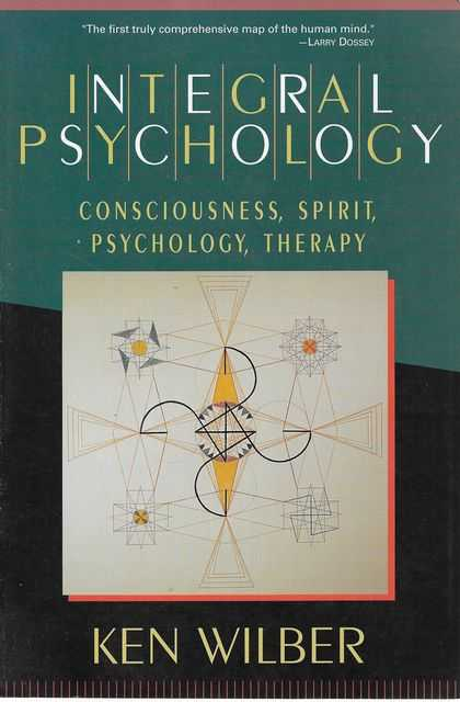 Image for Integral Psychology: Consciousness, Spirit, Psychology, Therapy