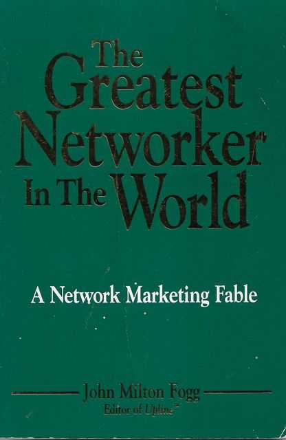 Image for The Greatest Networker in the World: A Network Marketing Fable