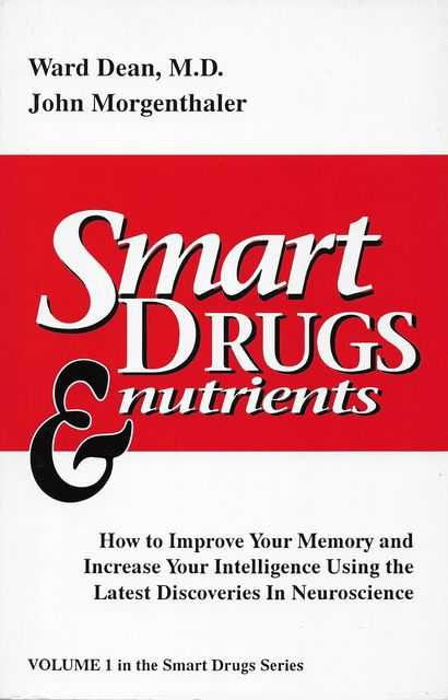Image for Smart Drugs & Nutrients: How to Improve Your Memory and Increase your Intelligence Using the Latest Discoveries in Neuroscience [Volume 1 in the Smart Drugs Series]