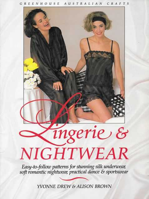 Image for Lingerie & Nightwear: Easy-To-Follow Patterns for Stunning Silk Underwear, Soft Romantic Nightwear, Practical Dance & Sportswear