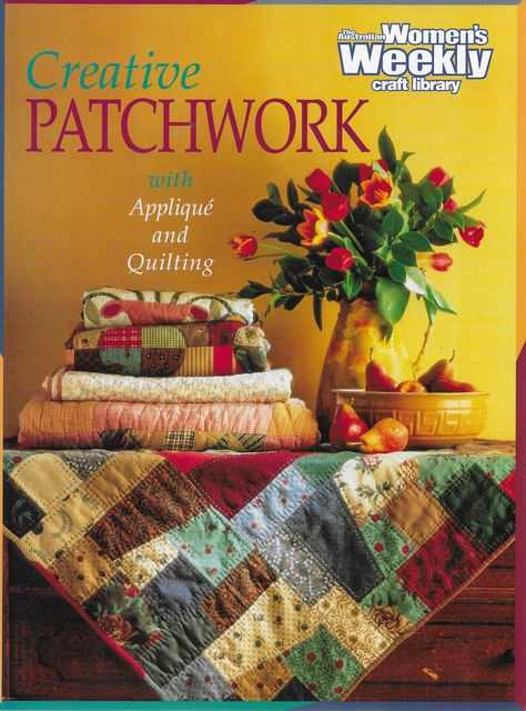 Image for Creative Patchwork With Applique and Quilting [The Australian Women's Weekly Craft Library]