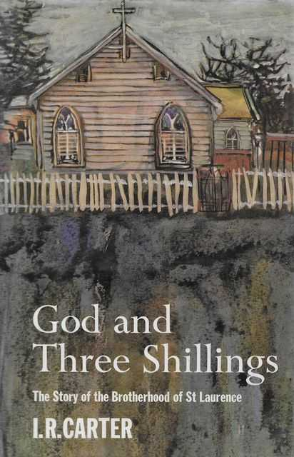 Image for God and Three Shillings: The Story of the Brotherhood of St Laurence