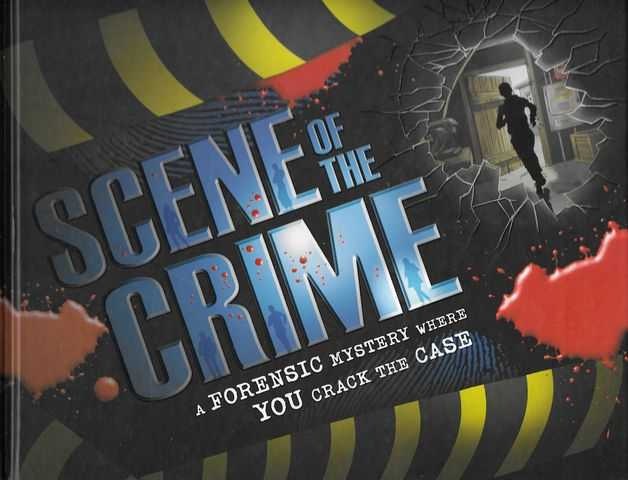 Image for Scene of the Crime: A Forensic Mystery Where you Crack the Case