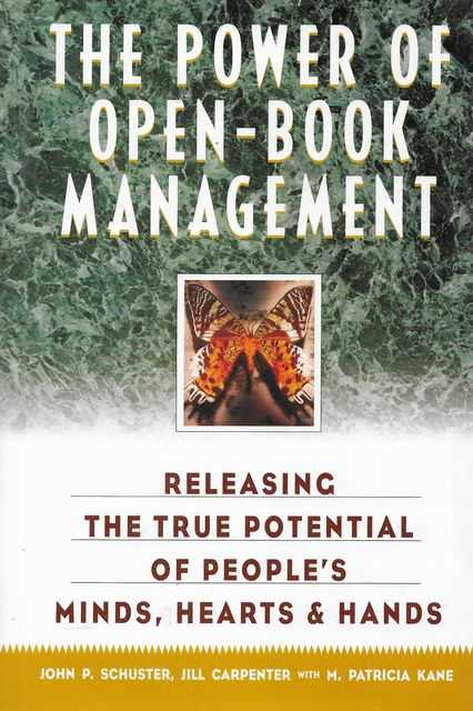 Image for The Power of Open-Book Management: Releasing The True Potential of People's Minds, Hearts & Hands