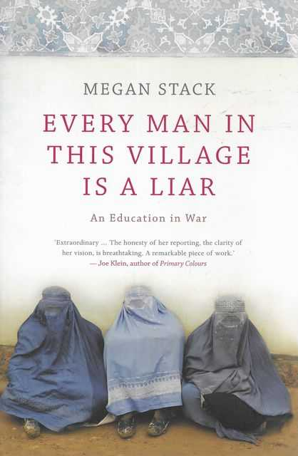 Image for Every Man in This Village is A Liar : An Education in War