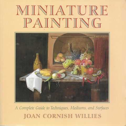 Image for Miniature Painting: A Complete Guide to Techniques, Mediums and Surfaces