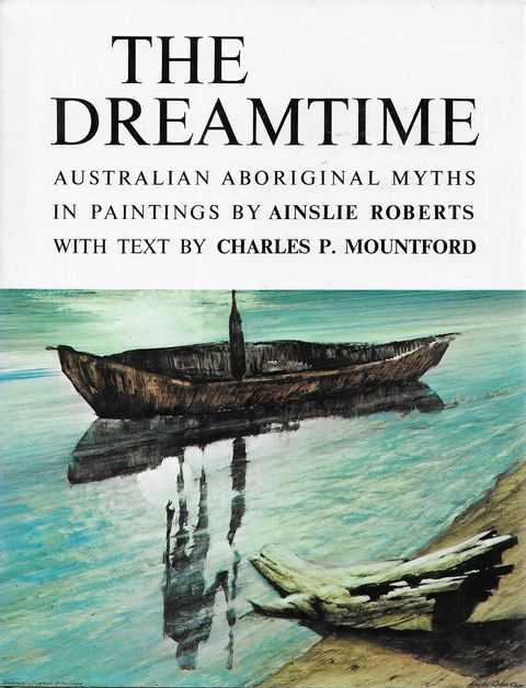 Image for The Dreamtime: Australian Aboriginal Myths in Paintings