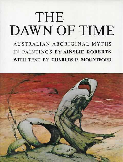 Image for The Dawn Of Time: Australian Aboriginal Myths
