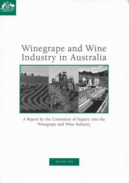 Image for Winegrape and Wine Industry in Australia: A Report by the Committee of Inquiry into the Winegrape and Wine Industry