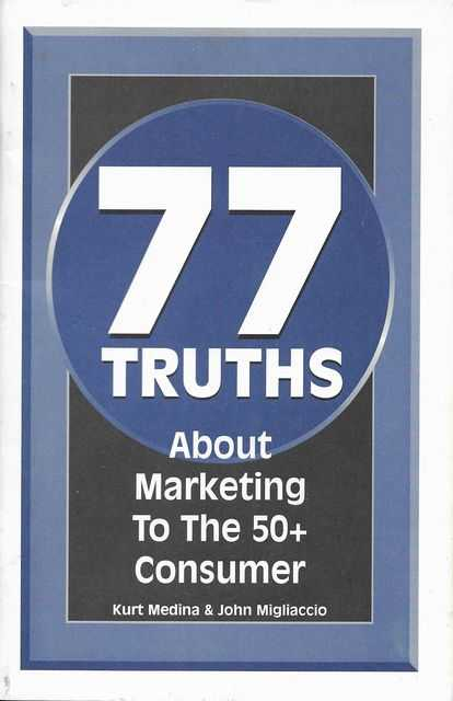 Image for 77 Truths About Marketing To The 50+ Consumer