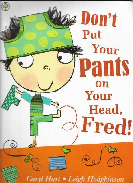 Image for Don't Put Your Pants on your Head, Fred !