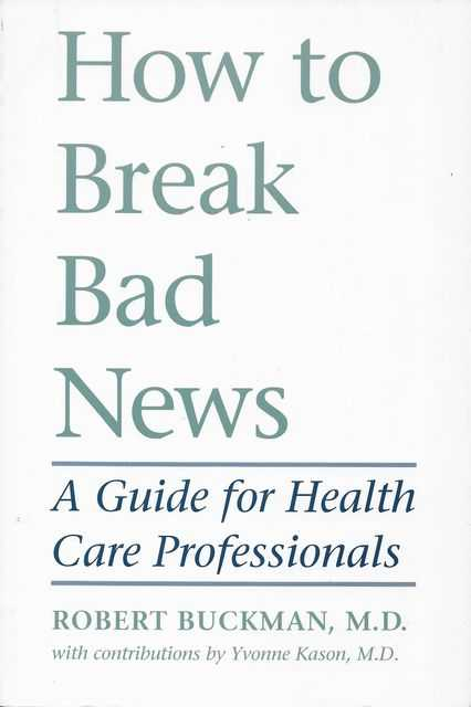 Image for How To Break Bad News: A Guide for Health Care Professionals