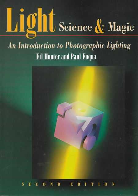Image for Light Science & Magic: An Introduction to Photographic Lighting