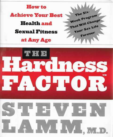 Image for The Hardness Factor: How To Achieve Your Best Health and Sexual Fitness At Any Age