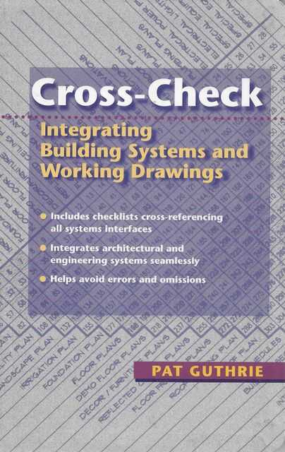 Image for Cross-Check: Integrating Building Systems and Working Drawings