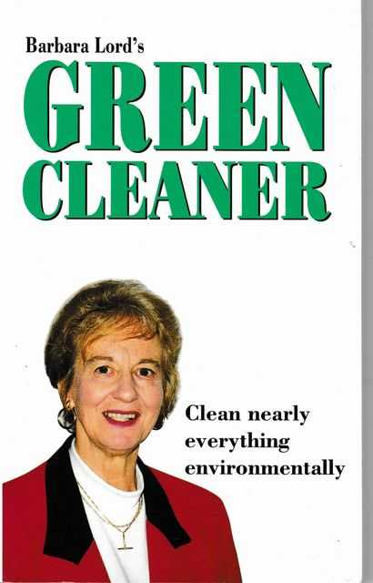 Image for Barbara Lord's Green Cleaner: Clean Nearly Everything Environmentally