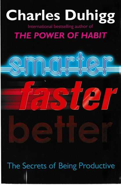 Image for Smarter, Faster, Better: The Secrets of Being Productive
