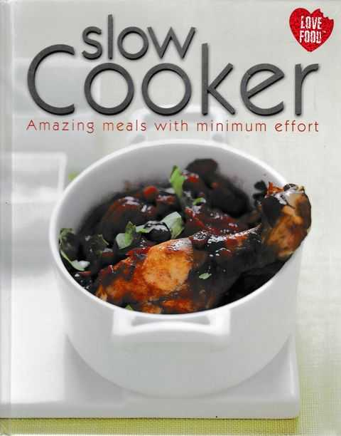 Image for Slow Cooker: Amazing Meals With Minimum Effort