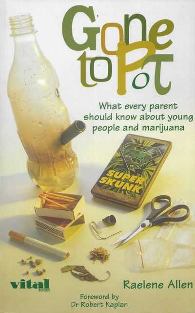 Image for Gone To Pot : What Every Parent Should Know about Young People and Marijuana