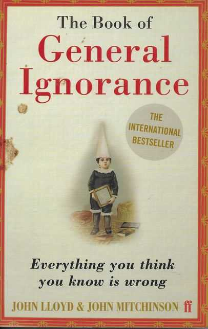 Image for The Book of General Ignorance: Everything You Think You Know is Wrong