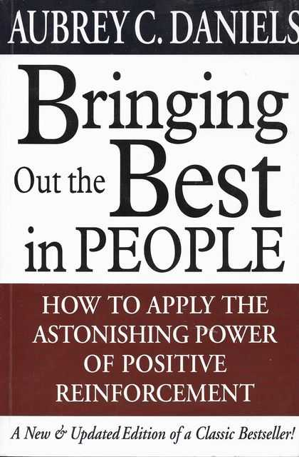Image for Bringing Out The Best in People: How To Apply The Astonishing Power of positive Reinforcement
