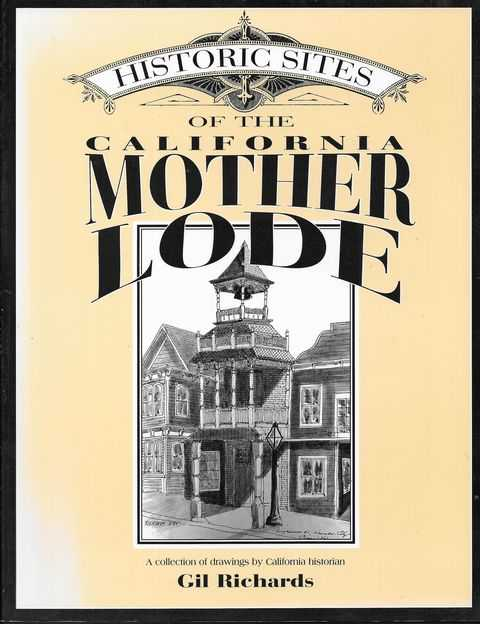 Image for Historic Sites of the California Mother Lode: A Collection of Drawings by Gil Richards