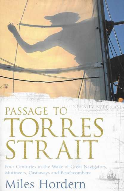 Image for Passage to Torres Strait: Four Centuries in the Wake of Great Navigators, Mutineers, Castaways and Beachcombers