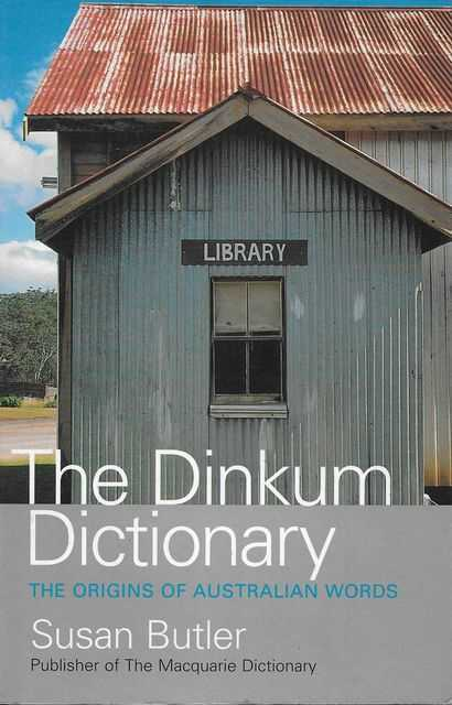 Image for The Dinkum Dictionary: The Origins of Australian Words