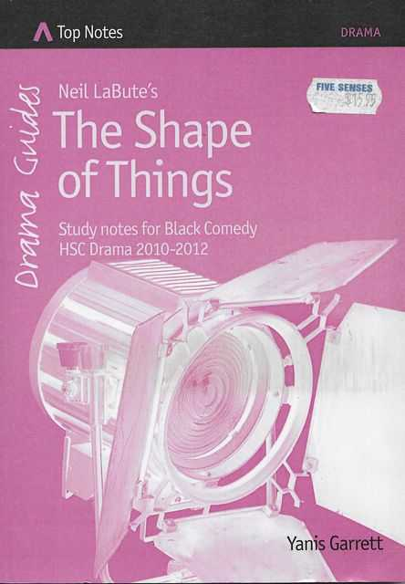 Image for Neil LaBute's The Shape of Things - Study Notes for Black Comedy HSC Drama 2010-2012 [Top Notes Drama Guide]