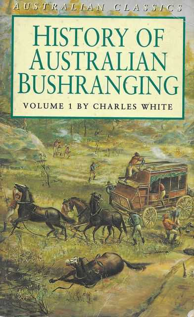 Image for History of Australian Bushranging - Volume 1