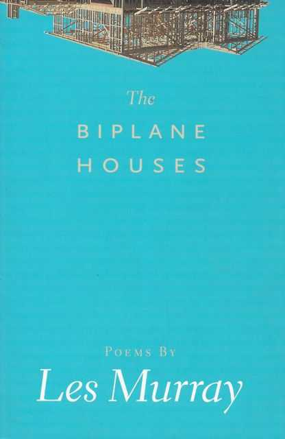 Image for The Biplane Houses - Poems by Les Murray