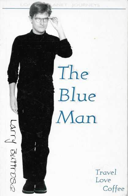 Image for The Blue Man: Tales of Travel, Love & Coffee [Lonely Planet Journeys]