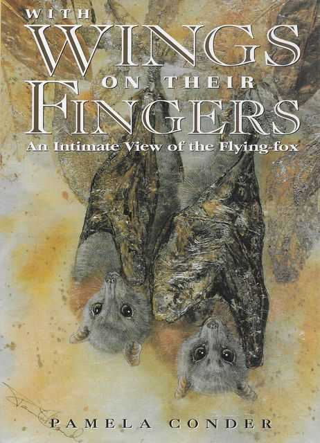 Image for With Wings on Their Fingers: An Intimate View of the Flying Fox
