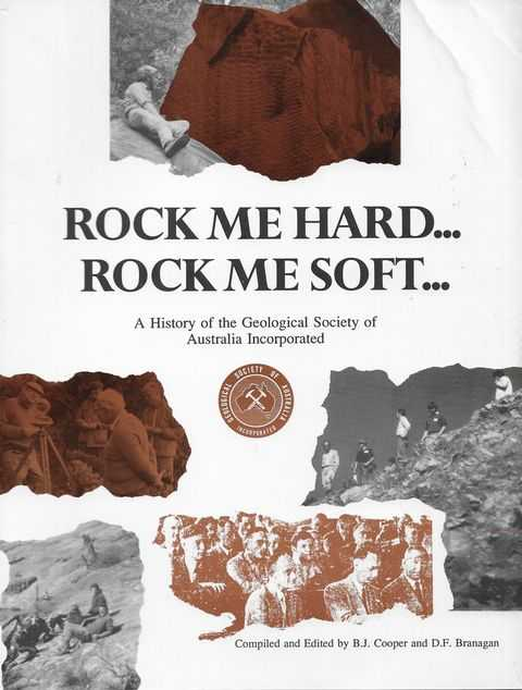 Image for Rock me Hard...Rock Me Soft : A History of the Geological Society of Australia Incorporated