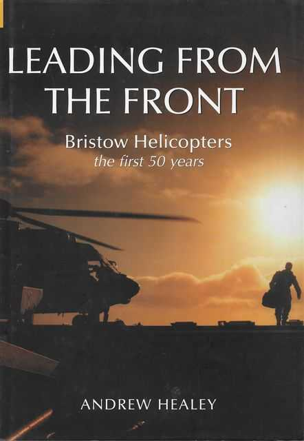 Image for Leading from the Front: Bristow Helicopters - The First 50 Years