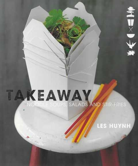 Image for Takeaway: Noodle Soups, Salads an Stir-Fries