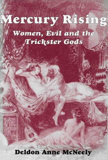 Image for Mercury Rising: Women, Evil and the Trickster Gods