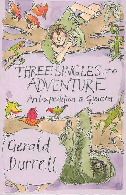 Image for Three Singles to Adventure: An Expedition to Guyana