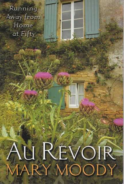 Image for Au Revoir: Running Away from Home at Fifty