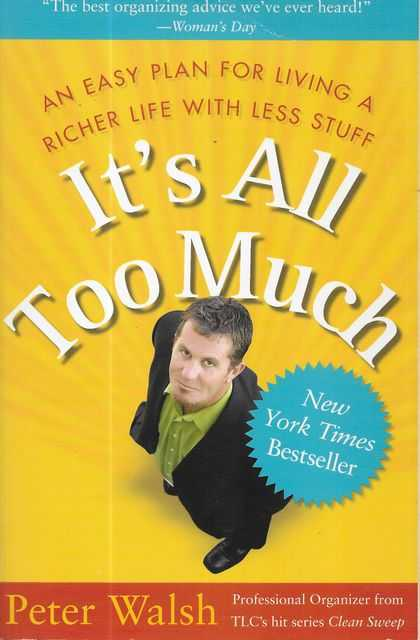 Image for It's All Too Much: An Easy Plan for Living a Richer Life With Less Stuff