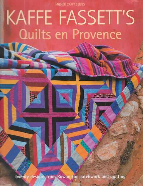 Image for Kaffe Fassett's Quilts en Provence [Milner Craft Series] Patchwork & Quilting Book No. 12