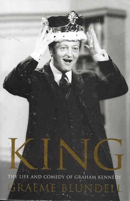 Image for King: The Life and Comedy of Graham Kennedy