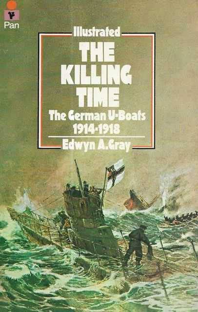 Image for The Killing Time: The German U-Boats 1914-1918 [Illustrated]