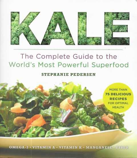 Image for Kale: The Complete Guide top the World's Most Powerful Superfood