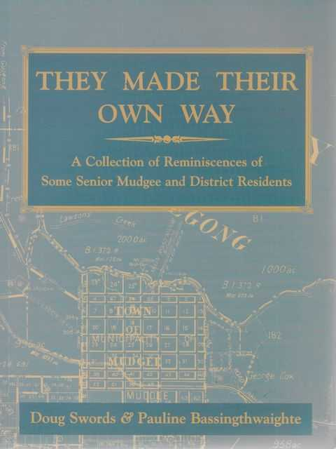 Image for They Made Their Own Way: A Collection of Reminiscences of Some Senior Mudgee and District Residents