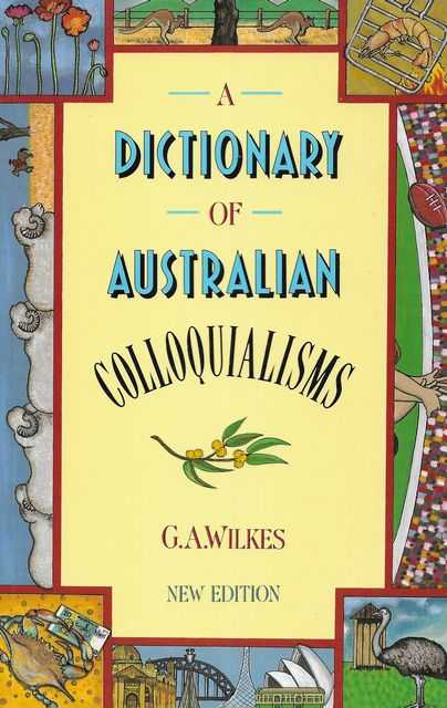 Image for A Dictionary of Australian Colloquialisms